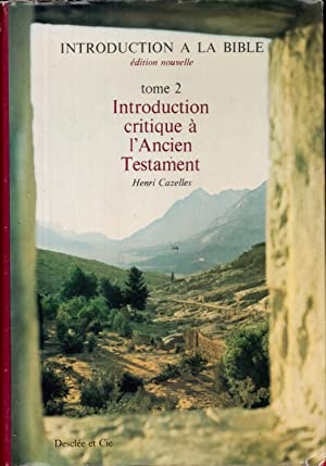 Introduction à la Bible (Édition nouvelle). Tome II : Introduction critique à l'Ancien Testament.
