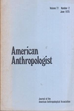 American Anthropologist. Volume 77 - Number 2. June 1975