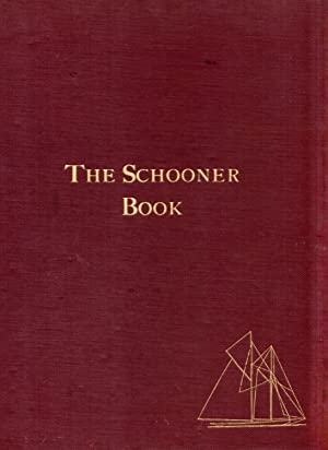 The Schooner Book, containig The Designs and Plans of Twelve Schooner-Rigged Yachts (reprinted fr...