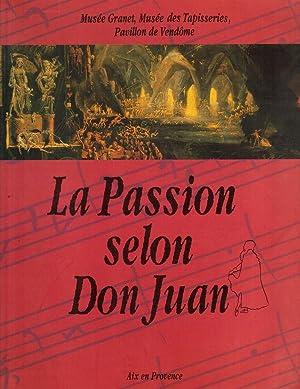 LA PASSION SELON DON JUAN - Catalogue: Musée GRANET, Musée