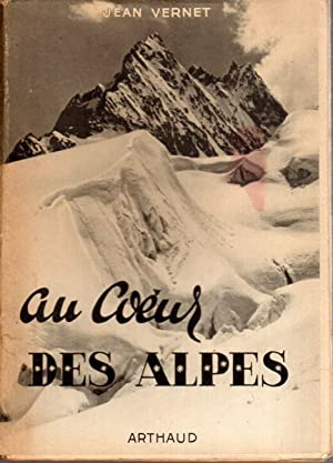 Au coeur des Alpes. Photographies de Georges VERNET