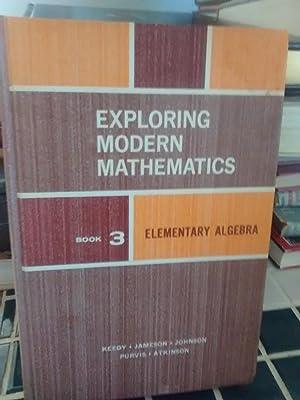 EXPLORING MODERN MATHEMATICS BOOK 3 Elementary Algebra: MERVIN KEEDY, RICHARD