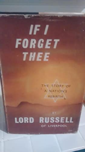 IF I FORGET THEE: THE STORY OF: LORD RUSSELL OF