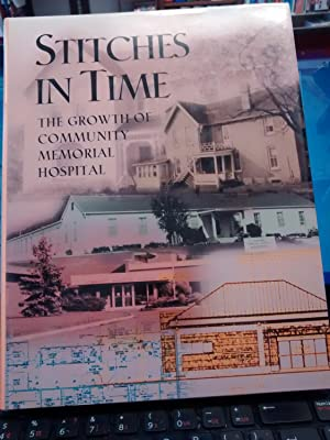 STITCHES IN TIME: The Growth of Community Memorial Hospital: INTRO: GWENYTH THOMPSON