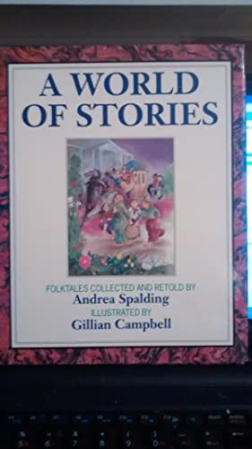 A WORLD OF STORIES: ANDREA SPALDING, Illustrated by Gillian Campbell