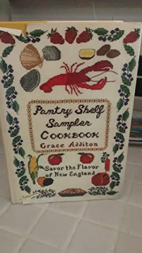 PANTRY SHELF SAMPLER COOKBOOK Savor the Flavor of New England