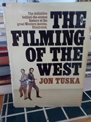 THE FILMING OF THE WEST The Definitive: JON TUSKA