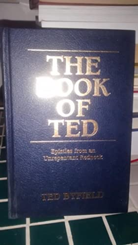 THE BOOK OF TED Epistles from an: TED BYFIELD
