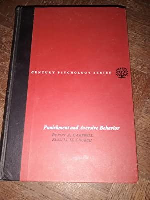 PUNISHMENT & AVERSIVE BEHAVIOR Century Psychology Series: BYRON A. CAMPBELL