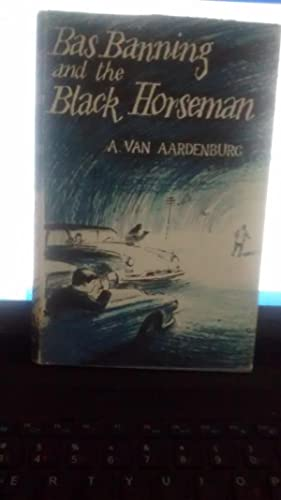 BAS BANNING AND THE BLACK HORSEMAN: A. VAN AARDENBURG