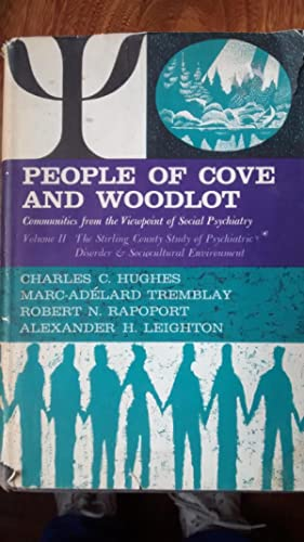 PEOPLE OF COVE AND WOODLOT Communities from the Viewpoint of Social Psychiatry Volume II The Stir...