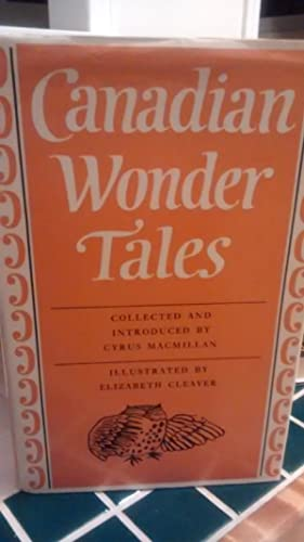 CANADIAN WONDER TALES: COLLECTED & INTRODUCED