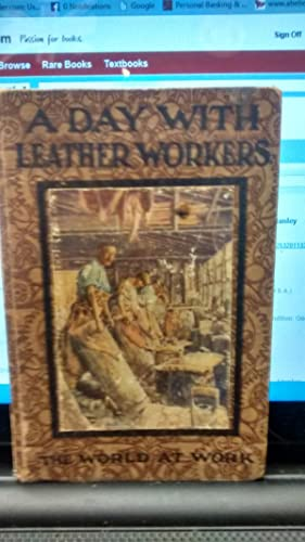 A DAY WITH LEATHER WORKERS The World: ARTHUR O. COOKE