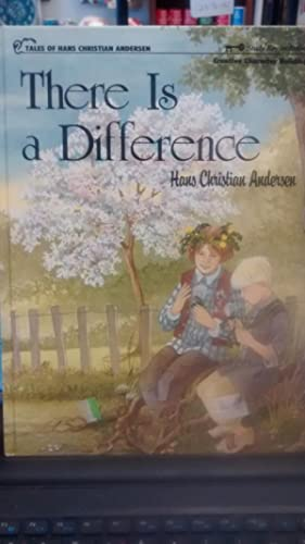 THERE IS A DIFFERENCE Creative Character Building Tales of Hans Christian Andersen: HANS CHRISTIAN ...
