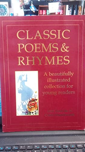 CLASSIC POEMS & RHYMES A Beautifully Illustrated Collection for Young Readers: COMPILED BY ...