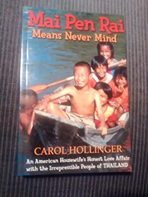 MAI PEN RAI Means Never Mind, An: CAROL HOLLINGER