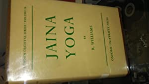 JAINA YOGA London Oriental Series Volume 14: R. WILLIAMS