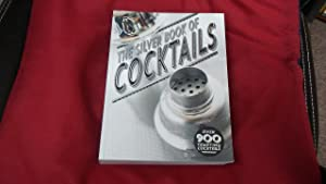 THE SILVER BOOK OF COCKTAILS Over 900 Tempting Cocktails