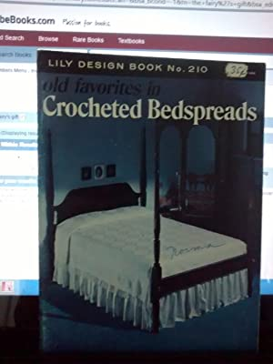 OLD FAVORITES IN CROCHETED BEDSPREADS Lily Design: LILY MILLS