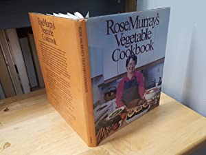 ROSE MURRAY'S VEGETABLE COOKBOOK