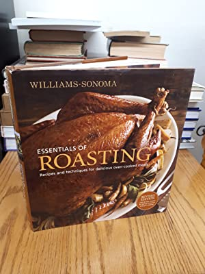 WILLIAMS-SONOMA ESSENTIALS OF ROASTING, Recipes and Techniques for Delicious Oven Cooked Meals