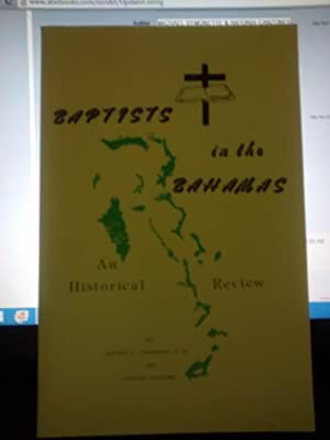 BAPTISTS IN THE BAHAMAS An Historical Review: MICHAEL SYMONETTE &