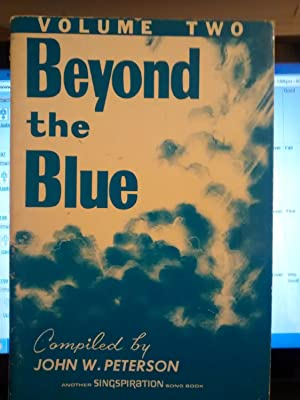 BEYOND THE BLUE Volume Two (2): COMPILED BY JOHN