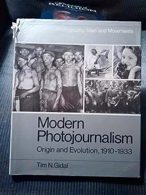MODERN PHOTOJOURNALISM Origin and Evolution 1910-1933; Photography: TIM N. GIDAL