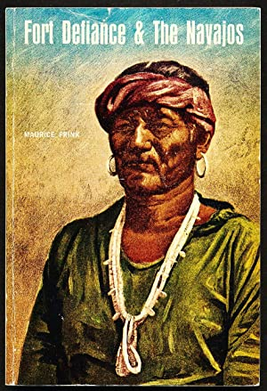 Fort Defiance & the Navajos: Frink, Maurice