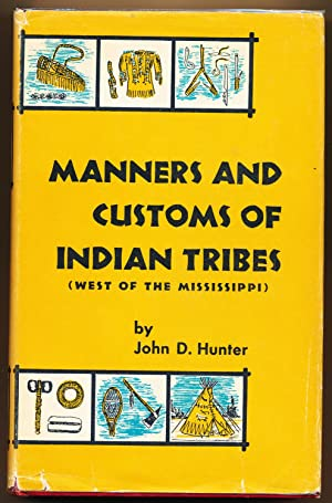 Manners and Customs of Indian Tribes Located West of the Mississippi