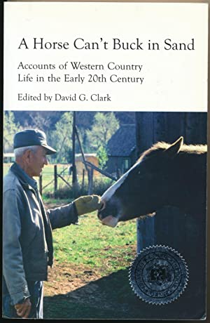 A Horse Can't Buck in Sand: Accounts of Western Country Life in the Early 20th Century