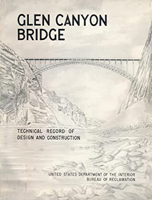 Glen Canyon Bridge: Technical Record of Design and Construction