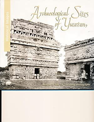 Historical Images: Archaeological Sites of Yucatan