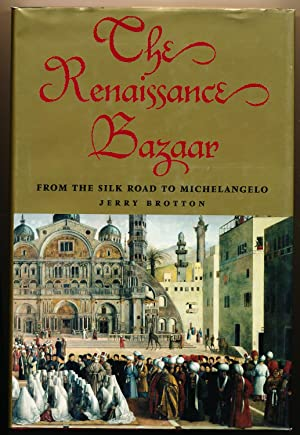The Renaissance Bazaar: From the Silk Road to Michelangelo