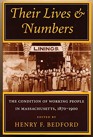 Their Lives & Numbers: the Condition of Working People in Massachusetts, 1870-1900