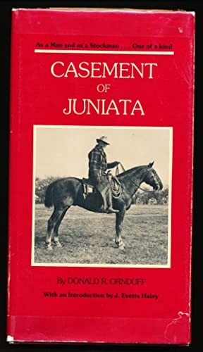 Casement of Juniata, as a Man and as a Stockman.One of a Kind