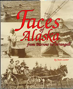 Faces of Alaska, From Barrow to Wrangell