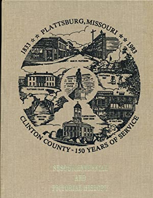 Preserving Yesterday and Today for Tomorrow: a Pictorial History of Plattsburg the County Seat of...