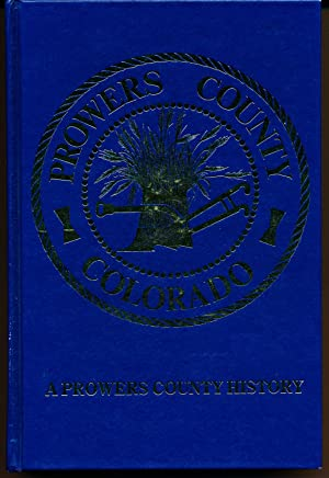 A Prowers County History