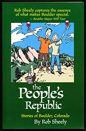 The People's Republic: Stories of Boulder, Colorado