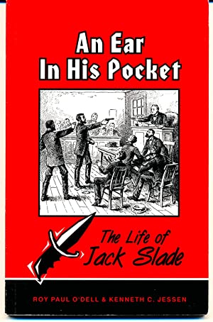 An Ear in His Pocket: the Life of Jack Slade