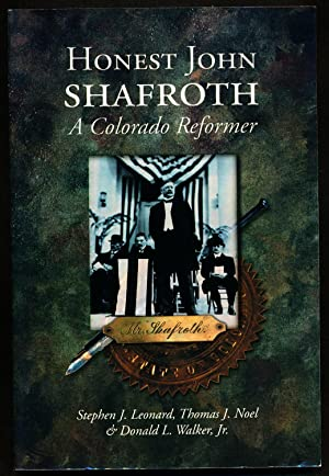 Honest John Shafroth: A Colorado Reformer