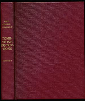 Weld County, Colorado, Tombstone Inscriptions, Volume I