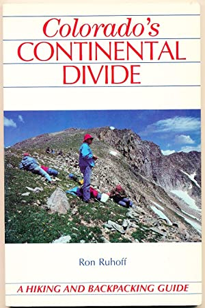 Colorado's Continental Divide: A Hiking and Backpacking Guide