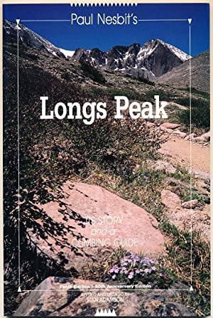 Paul Nesbit's Longs Peak: Its Story and a Climbing Guide