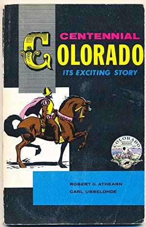 Centennial Colorado-- Its Exciting Story