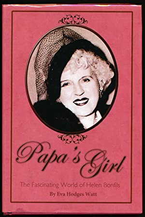 Papa's Girl: The Fascinating World of Helen Bonfils