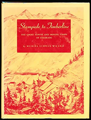 Stampede to Timberline - The Ghost Towns and Mining Camps of Colorado