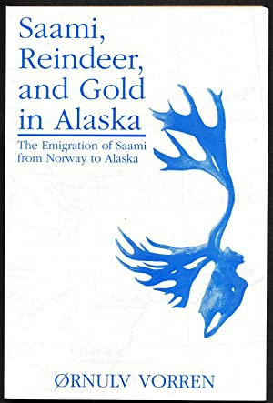 Saami, Reindeer, and Gold in Alaska: The Emigration of Saami from Norway to Alaska