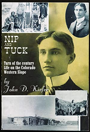 Nip and Tuck - Turn of the Century Life on the Colorado Western Slope